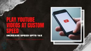 Play Youtube videos at custom speed